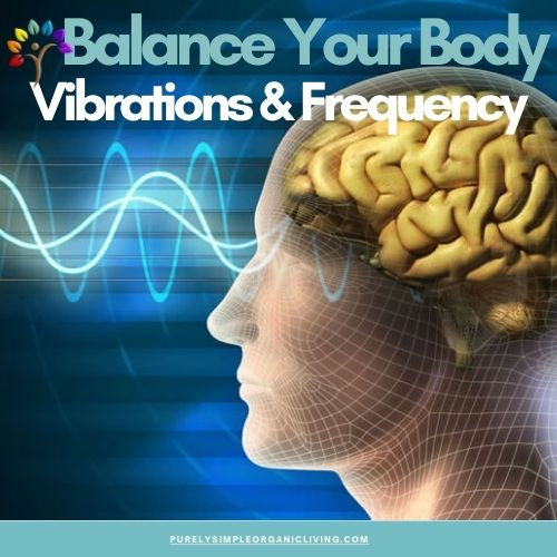 Vibrations and frequency - balance your body